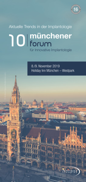 10. Münchener Forum für Innovative Implantologie